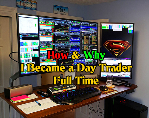 The story of How and Why I became a daytrader